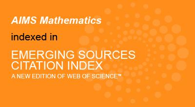 AIMS Mathematics - Open Access Journals